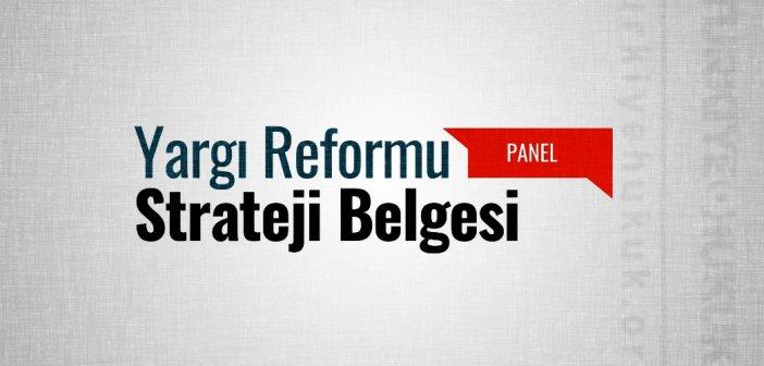 Panel: Yargı Reformu Stratejisi Belgesi