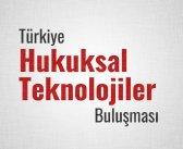 Türkiye Hukuksal Teknolojiler Buluşması