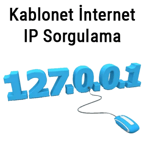 Kablonet İnternet IP Sorgulama