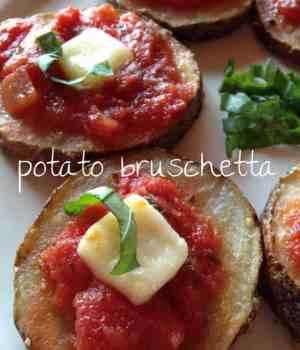 Potato Bruschetta with Tomato Basil Topping