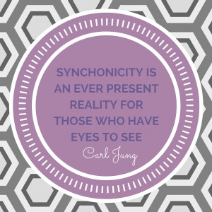 """synchronicity is an ever present reality for those who have eyes to see"""