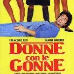 Tra i grandi film di Francesco Nuti troviamo Donne con le gonne