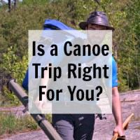 Is a Boundary Waters Canoe Trip right for you