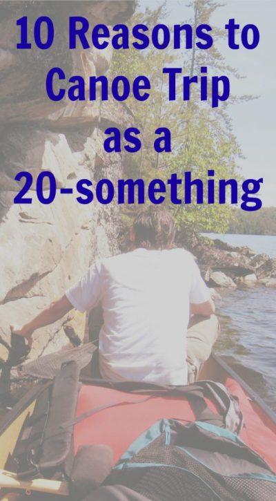 10 Reasons to Canoe Trip as a 20-something - Tuscarora Lodge & Canoe