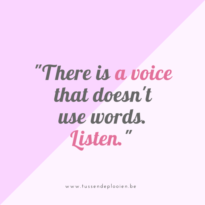 quote_there is a voice that doesn't use words. listen.