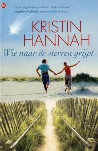 Wie naar de sterren grijpt - Kristin Hannah