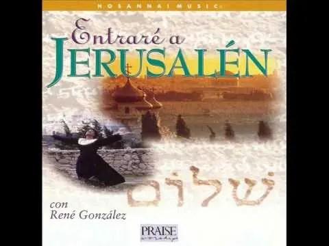 Lee más sobre el artículo videos cristianos – Entrare a Jerusalem – Rene Gonzalez