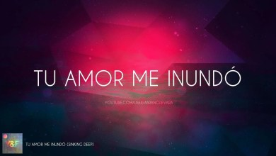 Photo of Hillsong Young & Free en Español – Tu amor me inundó –
