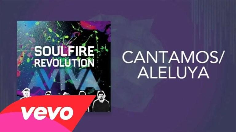 Soulfire Revolution – Cantamos / Aleluya