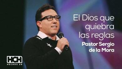 Photo of El Dios que rompe reglas – Sergio De La Mora (Hechos 29, 2014)