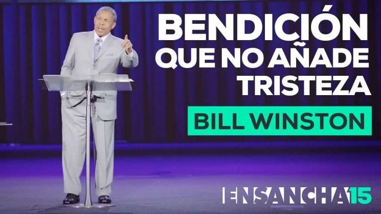 Bendicion que no añade tristeza – Bill Winston, Ensancha 2015