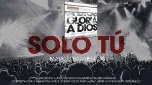 Lee más sobre el artículo Marco Barrientos & Gateway Worship – Solo tu