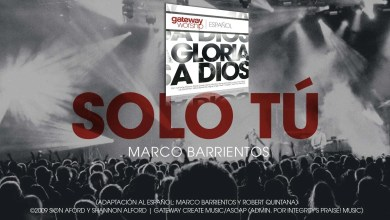 Photo of Marco Barrientos & Gateway Worship – Solo tu