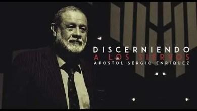 Discerniendo A Los Siervos - Apostol Sergio Enriquez