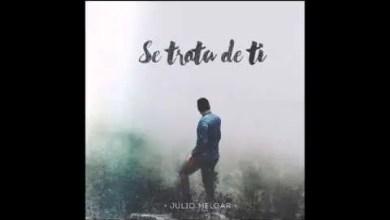 Photo of Julio Melgar 2015 – Se Trata de Ti , Nuevo Album