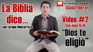 Lee más sobre el artículo Dios te eligió – La Biblia dice… San Juan 15:16 – Enrique Monterroza