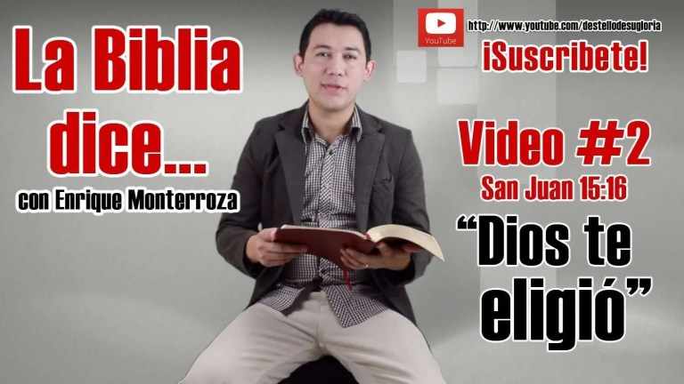 Dios te eligió – La Biblia dice… San Juan 15:16 – Enrique Monterroza