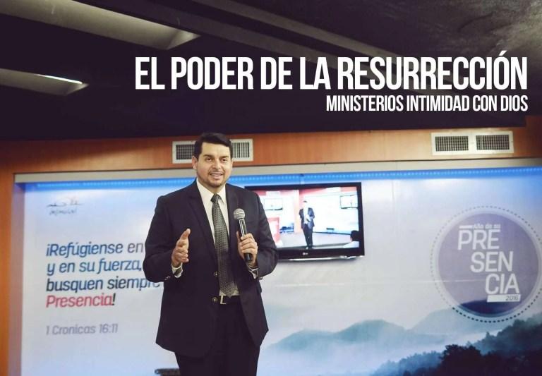El Poder de la Resurrección – Pastor Hector Morán