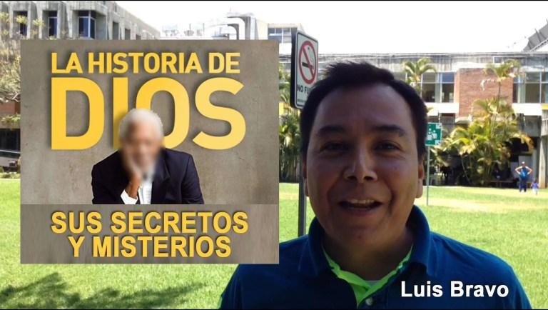 La Historia de Dios, sus secretos y misterios – Luis Bravo