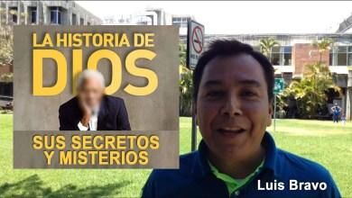 Photo of La Historia de Dios, sus secretos y misterios – Luis Bravo