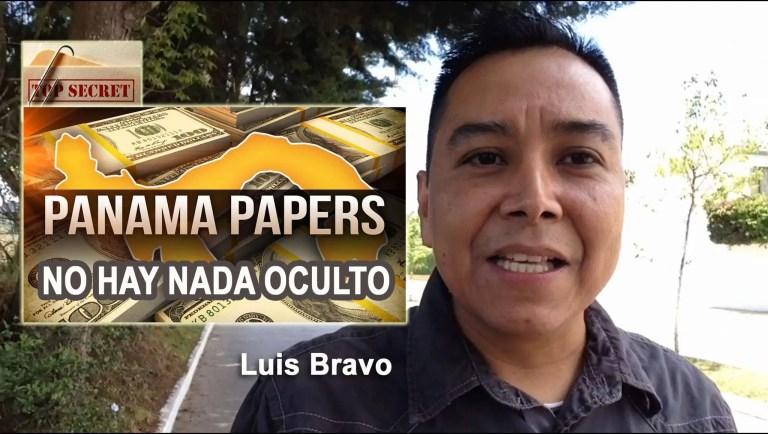 Panamá Papers, No hay nada oculto – Luis Bravo