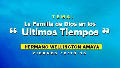 Photo of La Familia De Dios En Los Ultimos Tiempos – Wellington Amaya
