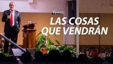 Photo of Las cosas que vendran – Apostol Sergio Enriquez