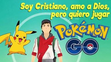 Photo of Soy Cristiano, amo a Dios, pero quiero jugar Pokémon Go !