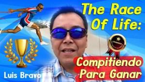 Lee más sobre el artículo The Race Of Life: Compitiendo Para Ganar – Luis Bravo