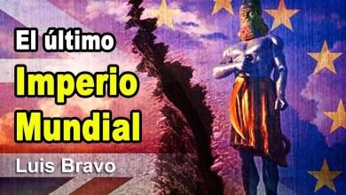 El último imperio mundial - Luis Bravo