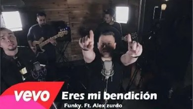 Photo of Eres Mi Bendición – Funky Ft. Alex Zurdo