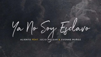 Photo of Ya No Soy Esclavo – Julio Melgar