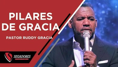 Photo of Pilares de Gracia – Pastor Ruddy Gracia