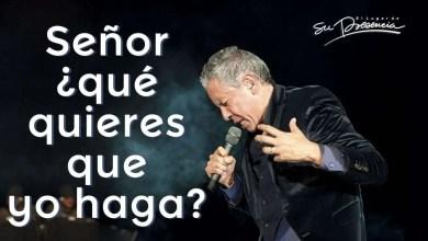 Photo of Señor, ¿qué quieres que yo haga? – Marco Barrientos