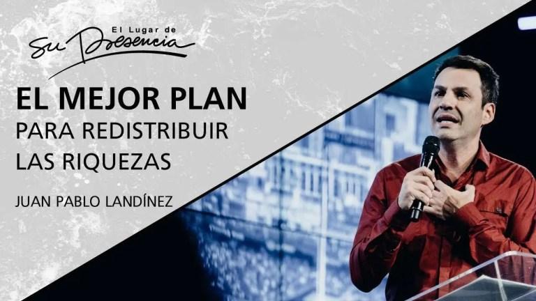 El mejor plan para redistribuir las riquezas – Juan Pablo Landínez