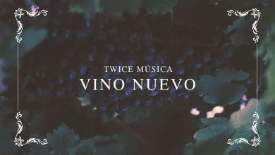 Photo of Vino Nuevo (Hillsong Worship – New Wine) (video con letra) – Twice Musica