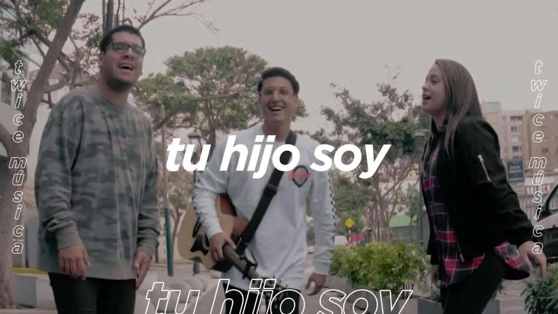 Tu hijo soy (Video Oficial) – Twice Música