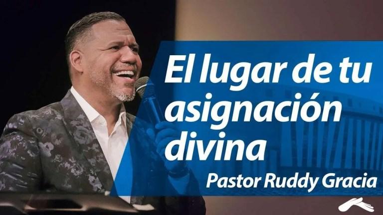 El lugar de tu asignación divina – Pastor Rudy Gracia