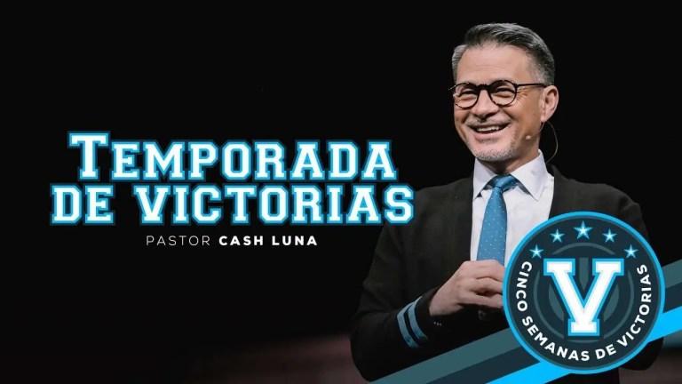 Pastor Cash Luna – Temporada de victorias   Casa de Dios
