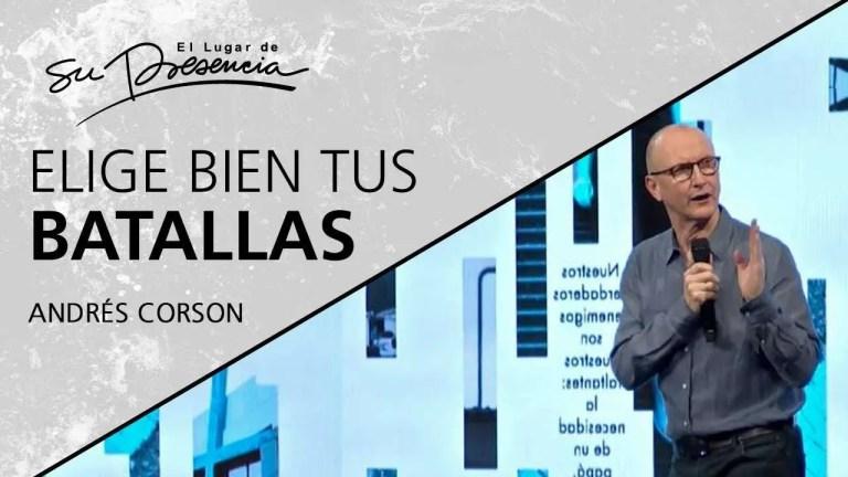 Elige bien tus batallas – Andrés Corson