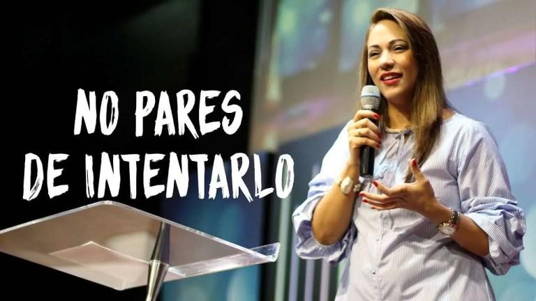 No pares de intentarlo – Pastora Ana Milena Castillo