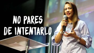 Photo of No pares de intentarlo – Pastora Ana Milena Castillo