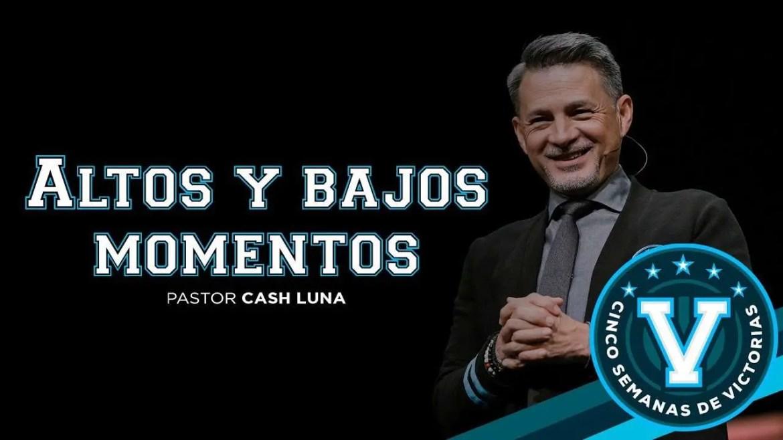 Pastor Cash Luna – Altos y bajos momentos