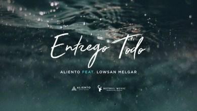 Photo of Entrego Todo – Letra Oficial – Aliento (Feat. Lowsan Melgar)
