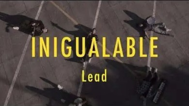 Photo of LEAD – Inigualable – VideoClip Oficial