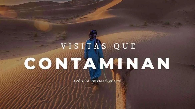 Visitas que contaminan – Apóstol German Ponce