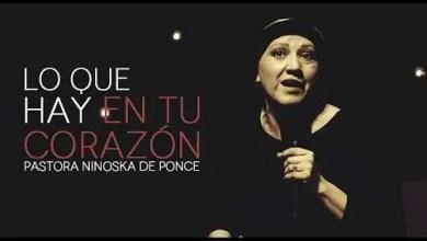 Photo of Pastora Ninoska de Ponce- Lo Que Hay En Tu Corazón