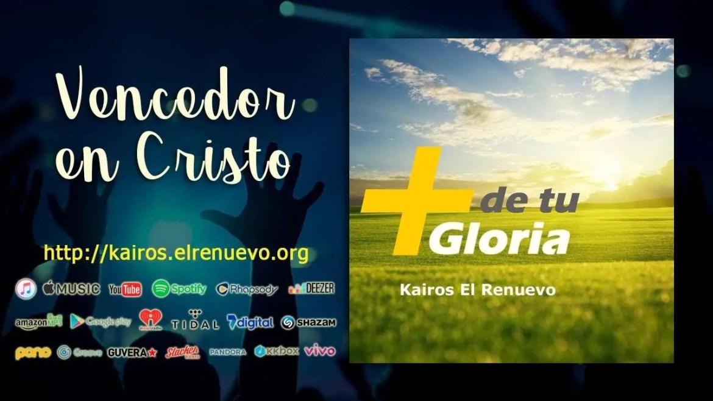 En este momento estás viendo Vencedor en Cristo – Kairos El Renuevo