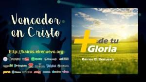 Lee más sobre el artículo Vencedor en Cristo – Kairos El Renuevo