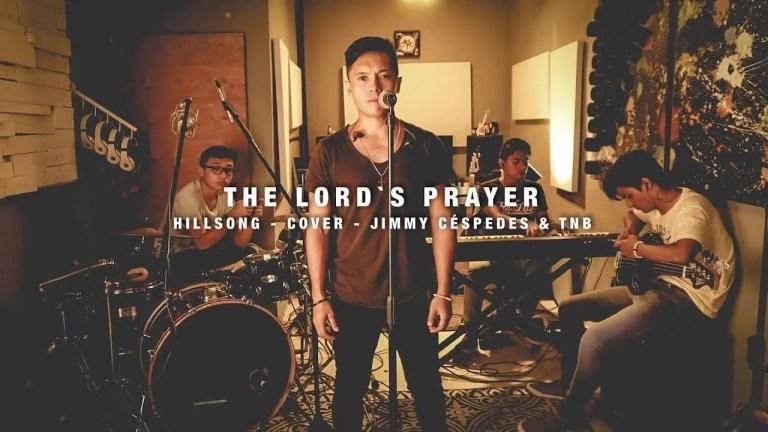 The Lord´s Prayer ¨Cover¨ (Hillsong en Español) – Jimmy Cespedes